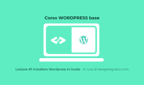 Installare WordPress in locale – Corso WordPress – #1
