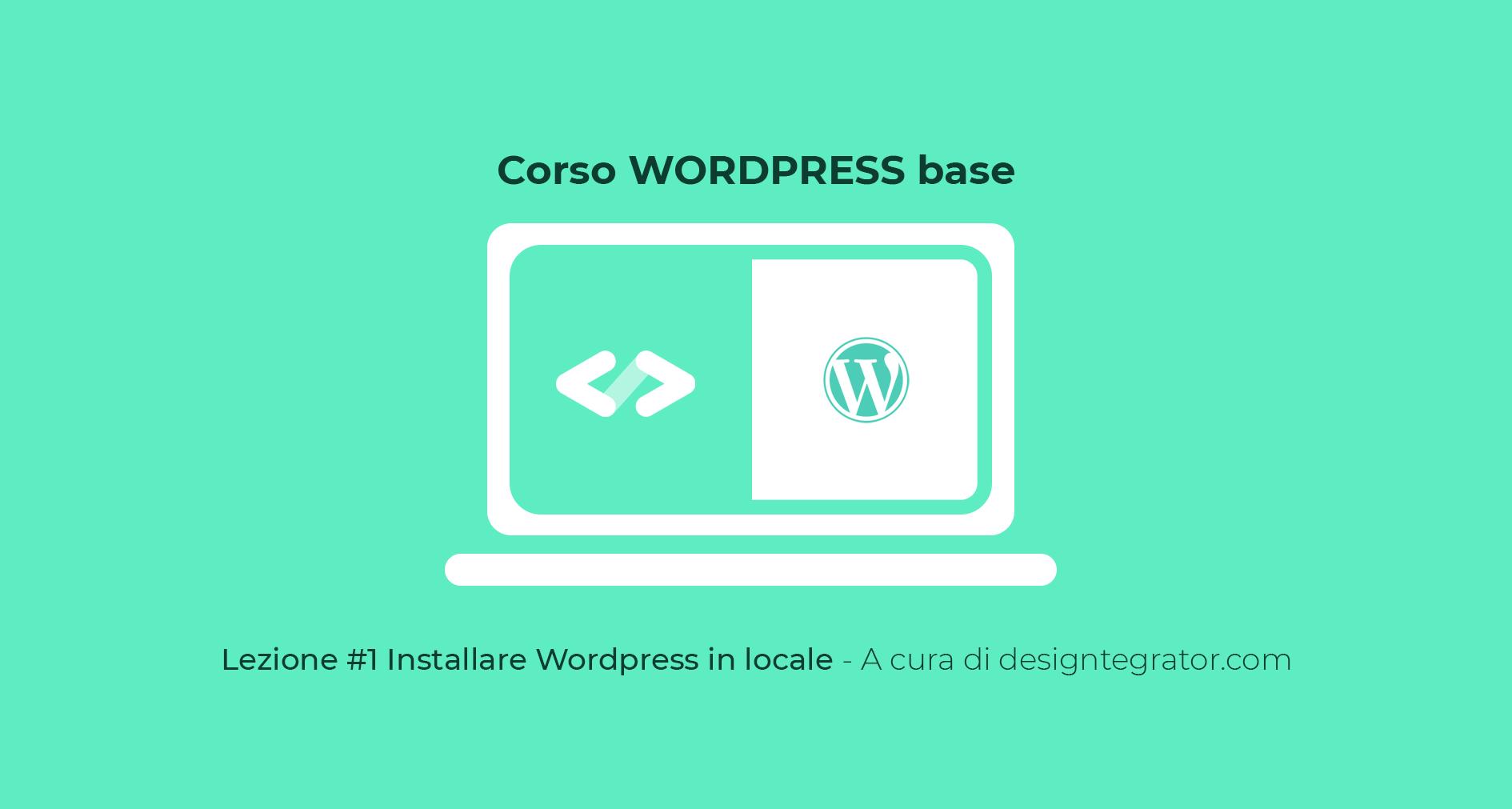 corso wordpress base - installare wordpress in locale