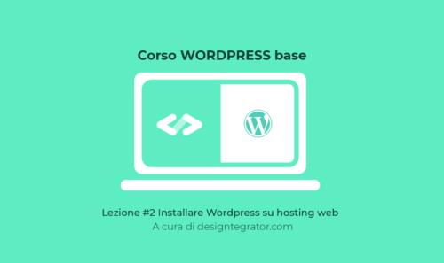 Installare WordPress su Hosting web – Una guida completa step by step