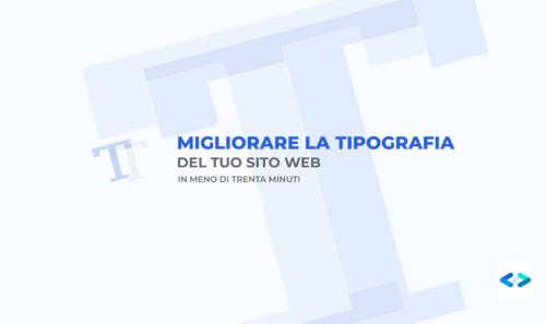 Tipografia : Migliorare quella del nostro sito web in meno di 30 minuti