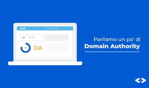 Domain Authority e SEO – Andiamo a scoprire come rafforzare la DA