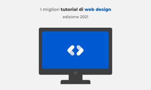 I migliori web design tutorial raccolti per voi – edizione 2021